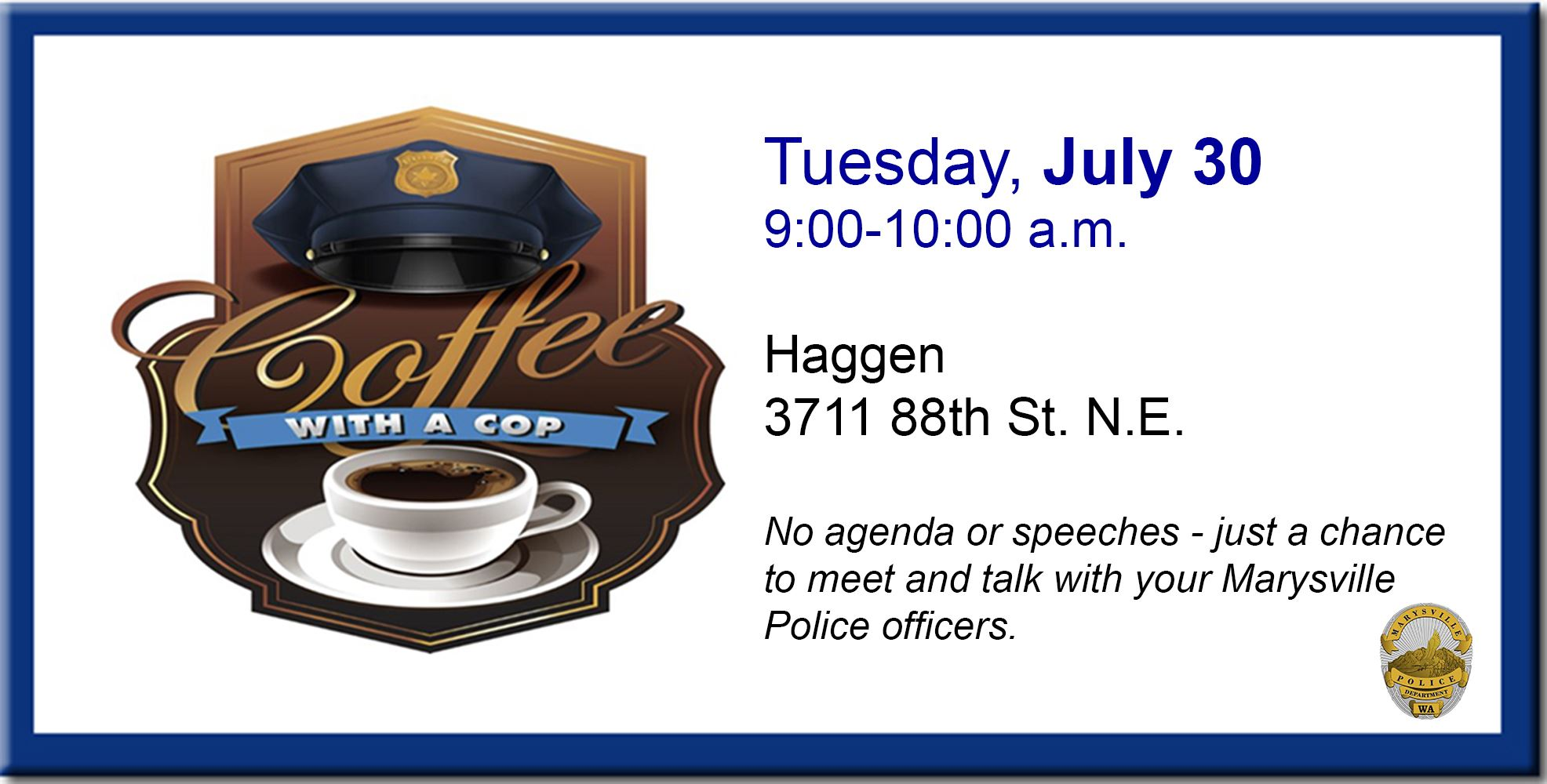 Coffee with a Cop 073019 9-10 am at Haggen 3711 88th St NE