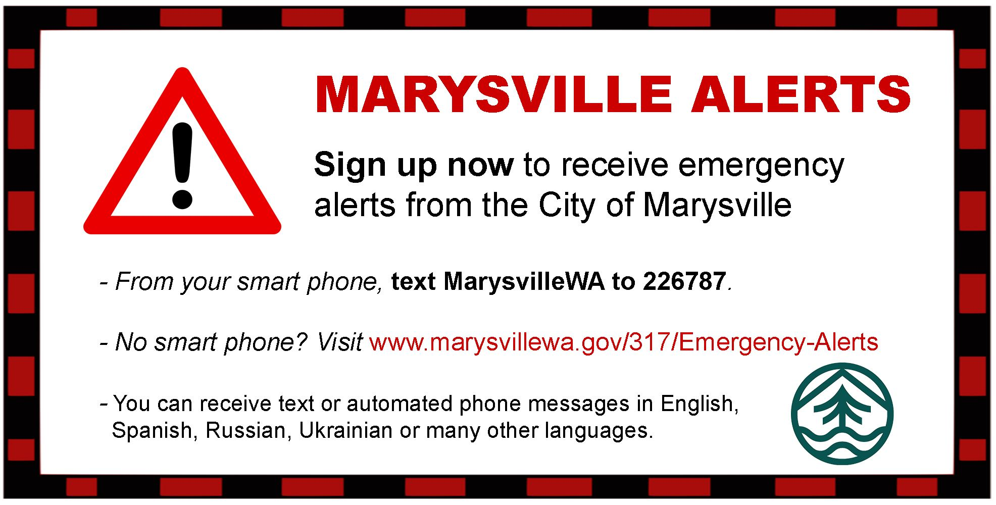 Sign up to receive emergency alerts from Marysville Emergency Management. Text the word MarysvilleWA